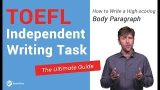 How to write a high-scoring body paragraph for the TOEFL Independent Writing task