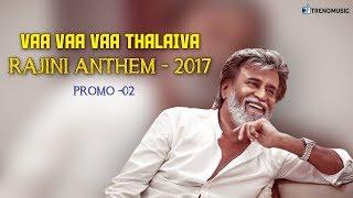 Vaa Vaa Vaa Thalaiva - Rajini Anthem Promo #2 | SR Ram | TrendMusic