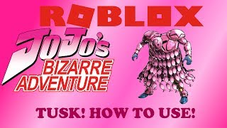 ROBLOX|Jojo's Bizzare World|How to use:Tusk!