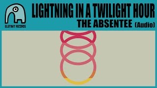 LIGHTNING IN A TWILIGHT HOUR - The Absentee [Audio]
