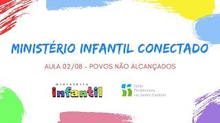 Ministério Infantil Conectado - Aula 02/08