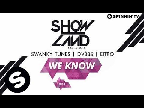 Swanky Tunes, DVBBS, EITRO - We Know (OUT NOW)