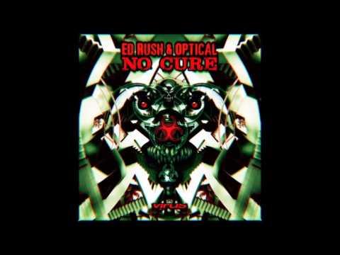 ED RUSH & OPTICAL - 'No Cure' LP Mix