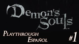 Demon's Souls - 01 - A traves de la Niebla - Playthrough Español HD