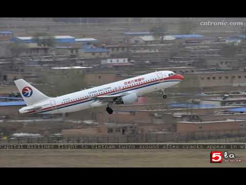 Capital Airlines flight to Vietnam turns around after cracks appear in window: Xinhua