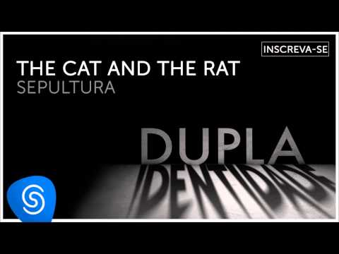 Sepultura - The Cat and the Rat (Dupla Identidade) [Áudio Oficial]