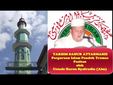 LANTUNAN TARHIM SAHUR ATTARMASIE oleh Ustadz Harun Syafrudin (Alm)