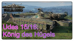 Udes 15/16: König des Hügels! [World of Tanks - Gameplay - Deutsch]