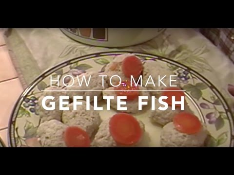 How To Make Gefilte Fish With Grandma Lilly