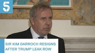 Sir Kim Darroch: UK ambassador quits following Trump leaks row | 5 News
