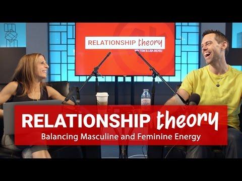 Relationship Theory: Balancing Masculine & Feminine Energy