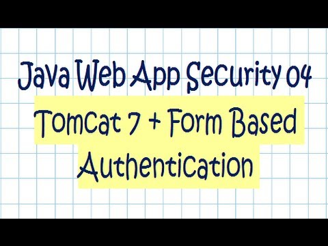 Security In A Java Web Application - Tutorial 04  (Tomcat 7 + Form Authentication)
