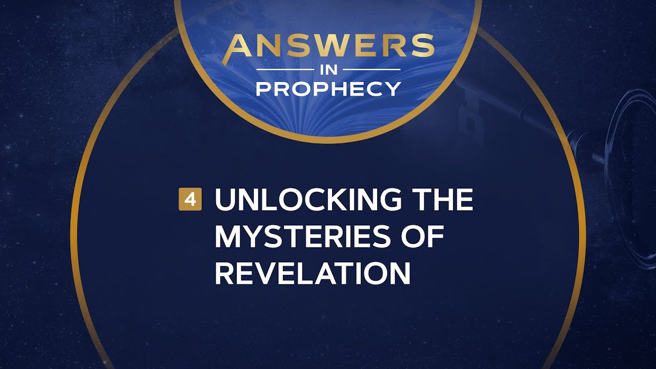 Answers in Prophecy: Unlocking the Mysteries of Revelation (Ep. 4)
