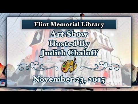Flint Memorial Libraty Art Show Hosted By Judith Chaloff 11/23/15