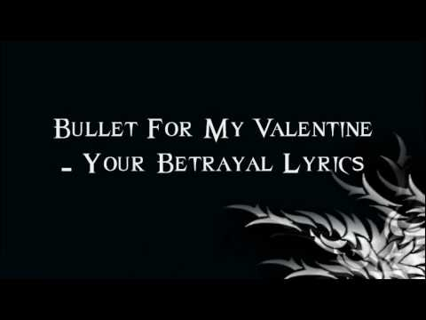 Bullet For My Valentine Your Betrayal Lyrics Youtube
