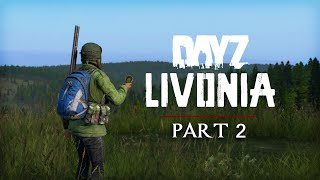 Into the Wild - DayZ Livonia - Part 2