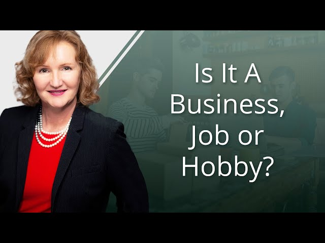 Is It A Business, Job, Or Hobby?