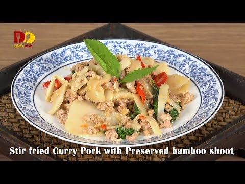 Stir Fried curry Pork with Preserved Bamboo Shoot | Thai Food | Pad Ped Moo Nor Mai Dong - วันที่ 07 Feb 2018