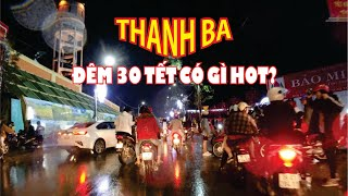 Đường phố thị trấn Thanh Ba đêm 30 NTN?