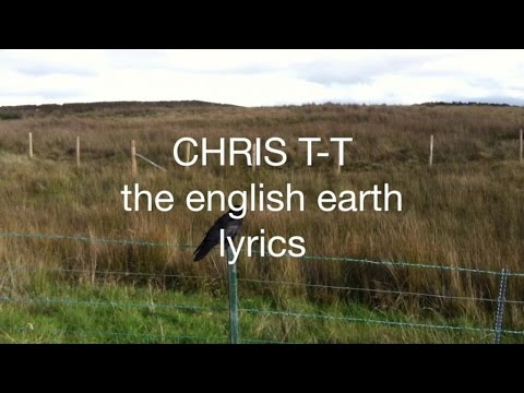 Chris T-T - The English Earth (official lyric video)