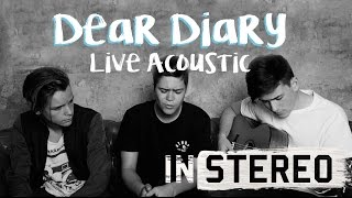 Dear Diary - In Stereo (Live Acoustic)