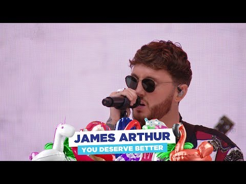 James Arthur - 'You Deserve Better' (Live at Capital's Summertime Ball 2018)