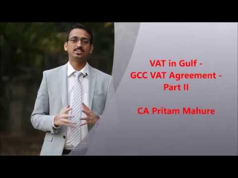 Vat In Gulf Gcc Vat Agreement Part Ii Ca Pritam Mahure Youtube