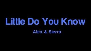 Alex & Sierra - Little Do You Know (Karaoke Version) [Created by SING KING KARAOKE]