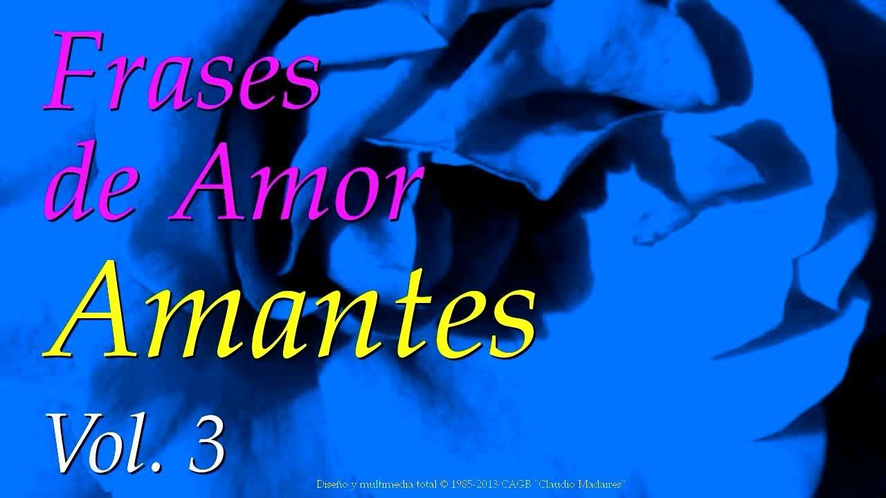 Mensagens Especiais De Amor: Frases De Amor Amantes, Vol 3