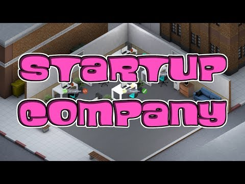 Debt on Day One! - Startup Company Part 1 Gameplay