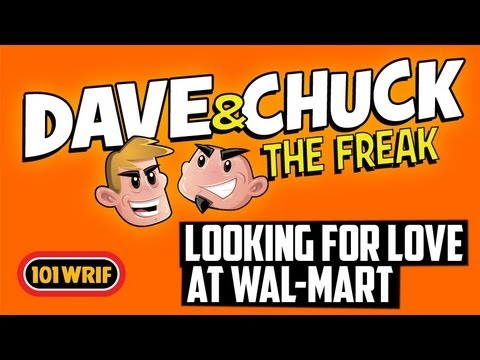 Dave and Chuck The Freak - Looking For Love at Walmart - 101 WRIF