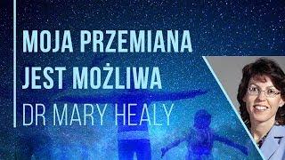 6. Konf. Moja przemiana jest możliwa - dr Mary Healy - OK