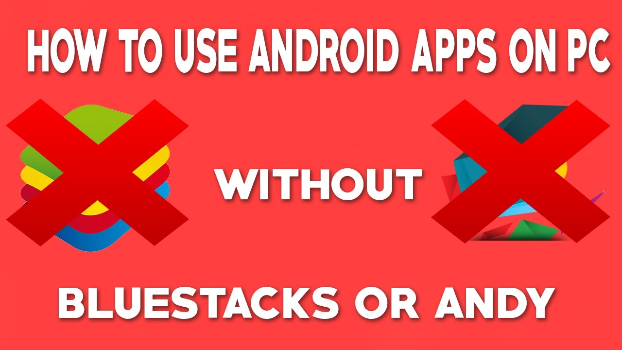 run android apps on windows 7 without bluestacks