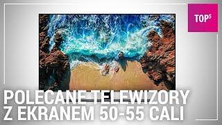Polecane telewizory z ekranem 50-55 cali - TOP 5