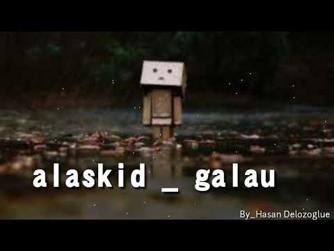 Alaskid  _ galau