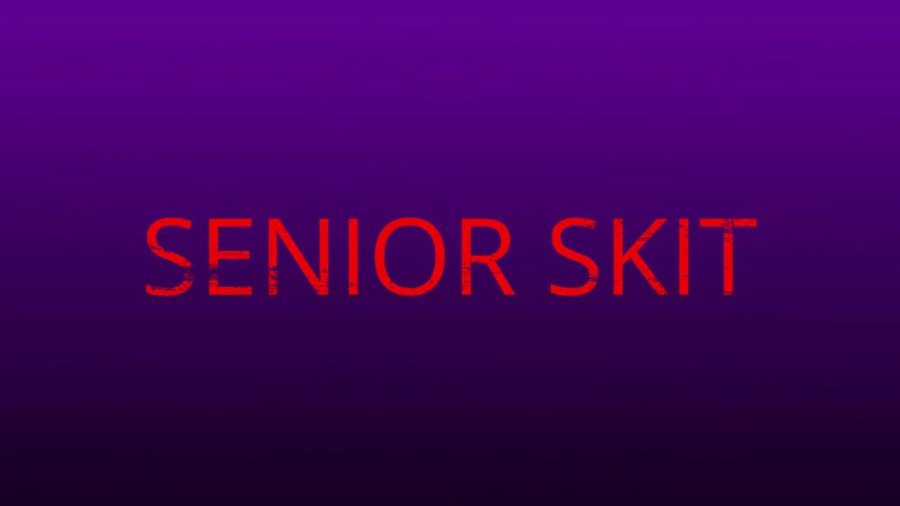 Senior Skit