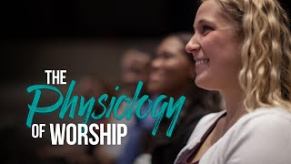 It Is Written - The Physiology of Worship