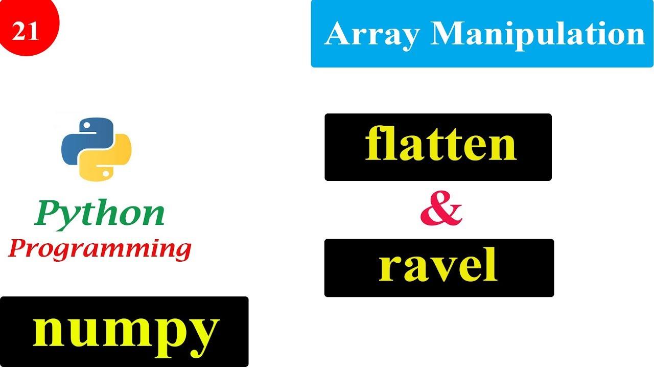 Array Manipulation | flatten and ravel | NumPy Tutorials | Python  Programming
