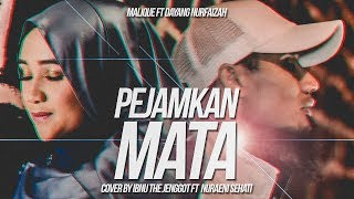 Video Malique - Pejamkan Mata (Ft Dayang Nurfaizah) Cover by Ibnu The Jenggot & Nuraeni Sehati download MP3, 3GP, MP4, WEBM, AVI, FLV Januari 2018