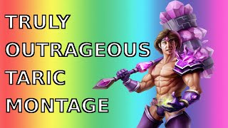 TRULY OUTRAGEOUS TARIC MONTAGE