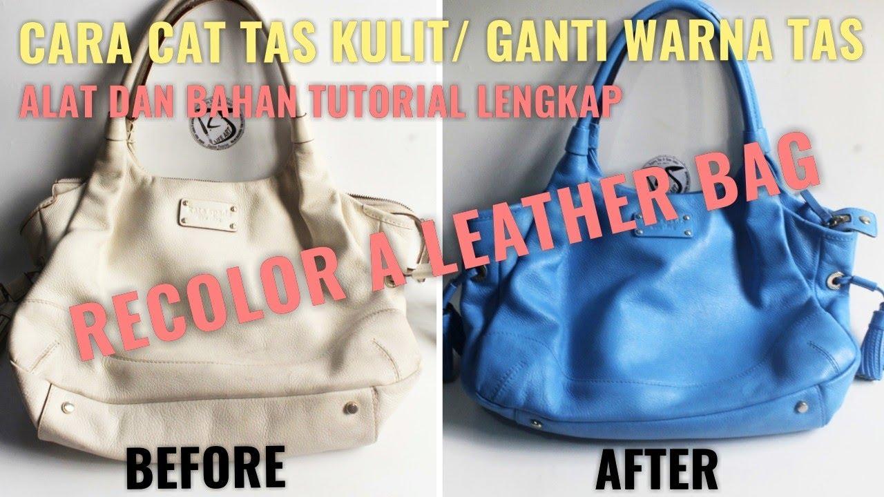 Cara Mengganti Warna Tas Kulit Diy Recolor Leather Bag Kate Spade Youtube