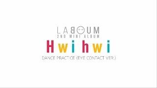 LABOUM(??) - 'Hwi hwi (??)' dance practice (eye contact ver.)