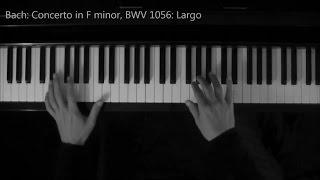 Bach: Concerto in F minor, BWV 1056: Largo (Piano Cover)