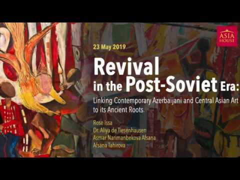 Linking Contemporary Azerbaijani and Central Asian Art to Its Ancient Roots