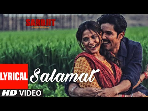 Salamat Full Song With Lyrics  Sarbjit  Randeep Hooda, Richa Chadda  T-series