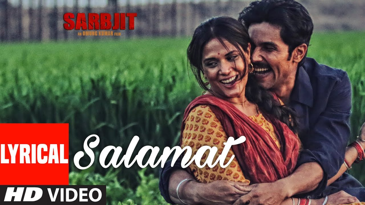 Salamat Full Song with Lyrics | SARBJIT | Randeep Hooda, Richa Chadda | T-Series #1