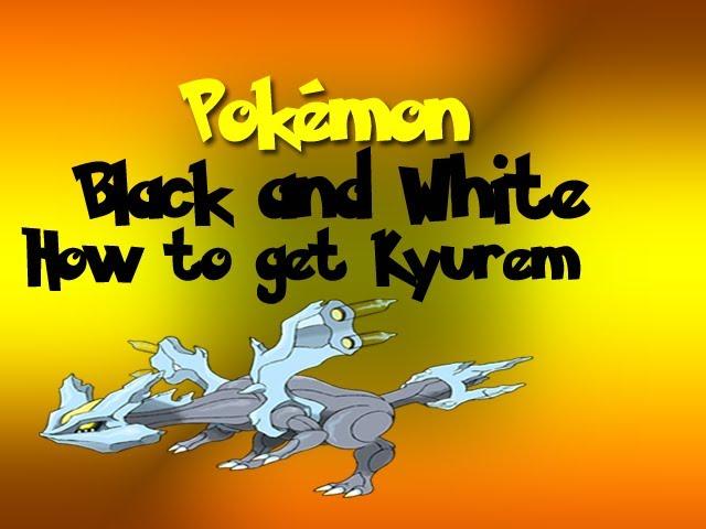 Pokémon Black and White How to get kyurem