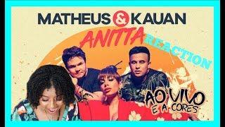 Baixar Matheus & Kauan, Anitta - Ao Vivo E A Cores ft. Anitta REACTION (REAÇAO)