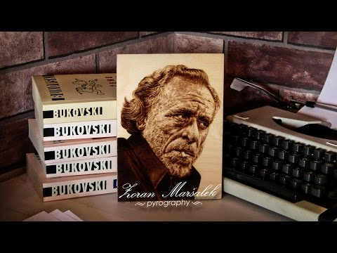 Pirografija - Pyrography - fast motion video #10 Charles Bukowski