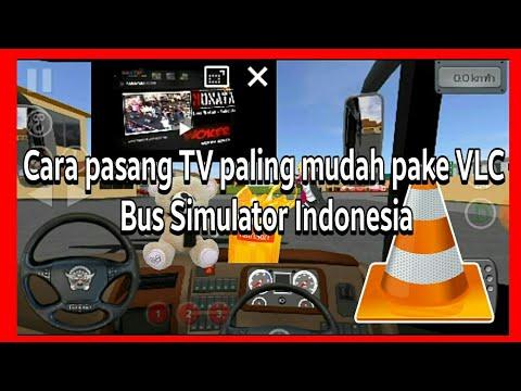 cara pasang TV pake VLC di Bus Simulator Indonesia (BUSSID)